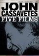 John Cassavetes. Five films [videorecording (DVD)]