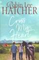 Cross my heart : a legacy of faith novel