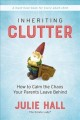 Inheriting Clutter: How to Calm the Chaos Your Parents Leave Behind