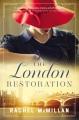 The London restoration : a novel