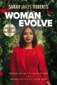Woman evolve : break up with your fears & revolutionize your life