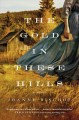The gold in these hills : a novel
