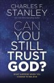 Can you still trust God? : what happens when you choose to believe