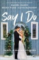 Say I do : three wedding stories