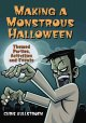 Making a monstrous Halloween : themed parties, activities and events