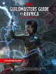 Guildmasters' guide to Ravnica.