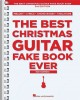 The Best Christmas guitar fake book ever : 150 songs!