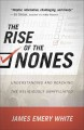 The rise of the Nones : understanding and reaching the religiously unaffiliated