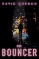 The bouncer : a novel