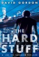 The hard stuff : a novel