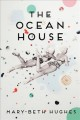 The ocean house : stories