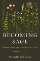 Becoming sage : cultivating meaning, purpose, and spirituality in midlife
