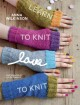 Learn to knit, love to knit