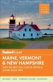Fodor's Maine, Vermont and New Hampshire : [with the best fall foliage drives & scenic road trips]