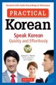Practical Korean : speak Korean quickly and effortlessly
