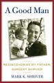 A good man : rediscovering my father, Sargent Shriver