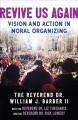 Revive us again : vision and action in moral organizing