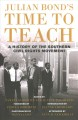 Julian Bond's time to teach : a history of the southern civil rights movement