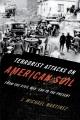 Terrorist attacks on American soil : from the Civil War era to the present