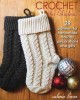 Crochet for Christmas : 29 patterns for handmade holiday decorations and gifts