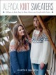 Alpaca knit sweaters : 28 easy-to-knit, easy-to-wear, warm and comfortable styles
