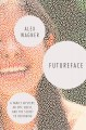Futureface : a family mystery, an epic quest, and the secret to belonging