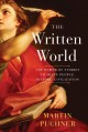 The written world : the power of stories to shape people, history, civilization