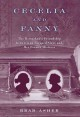 Cecelia and Fanny : the remarkable friendship between an escaped slave and her former mistress