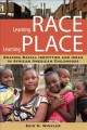 Learning race, learning place : shaping racial identities and ideas in African American childhoods