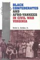 Black Confederates and Afro-Yankees in Civil War Virginia