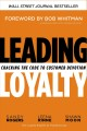 Leading loyalty : cracking the code to customer devotion