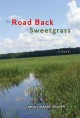 The road back to Sweetgrass : a novel