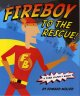 Fireboy to the rescue! : a fire safety book
