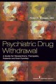 Psychiatric drug withdrawal : a guide for prescribers, therapists, patients, and their families