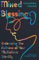 Mixed blessing : embracing the fullness of your multiethnic identity