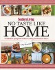 No taste like home : a celebration of regional Southern cooking and hometown flavor