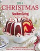 2014 Christmas with Southern Living : our best guide to holiday cooking & decorating