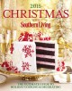 Christmas with Southern Living 2015 : the ultimate guide to holiday cooking & decorating.
