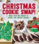Christmas cookie swap! : more than 100 treats to share this holiday season