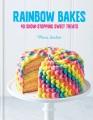 Rainbow bakes : 40 show-stopping sweet treats