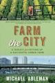 Farm the city : a toolkit for setting up a successful urban farm