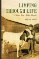 Limping through life : a farm boy's polio memoir