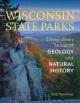 Wisconsin State Parks : extraordinary stories of geology and natural history