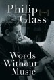 Words without music : a memoir
