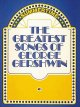 The Greatest songs of George Gershwin : summertime