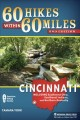 60 hikes within 60 miles, Cincinnati : including Southwest Ohio, Southeast Indiana, and Northern Kentucky