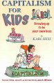 Capitalism for kids : growing up to be your own boss