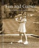 Fun and games : childhood reflections on sports and leisure : an interactive book for memory-impaired adults