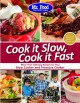 Cook it slow, cook it fast : more than 150 easy recipes for your slow cooker and pressure cooker