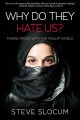 Why do they hate us? : making peace with the Muslim world